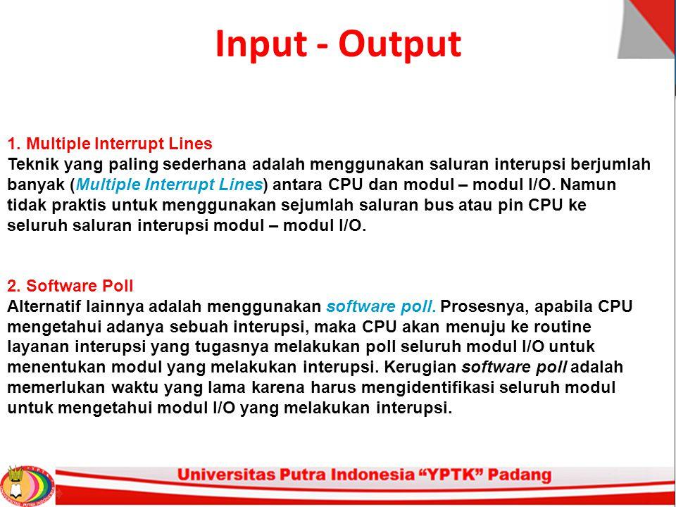 Input - Output 1. Multiple Interrupt Lines