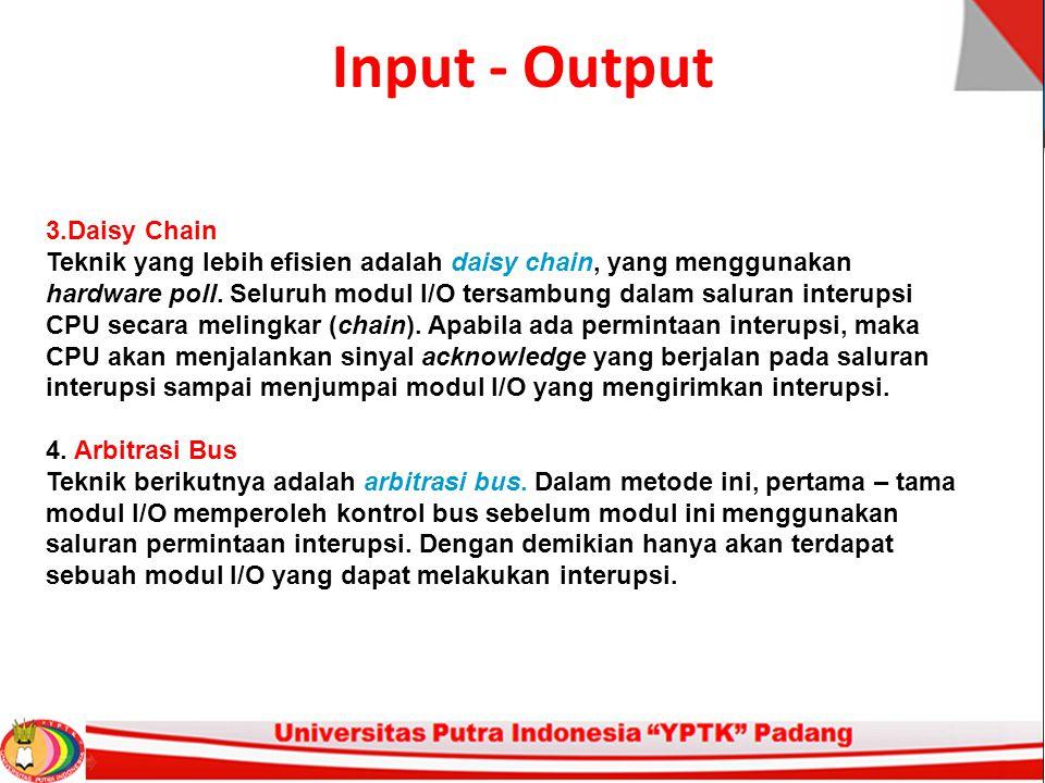 Input - Output 3.Daisy Chain