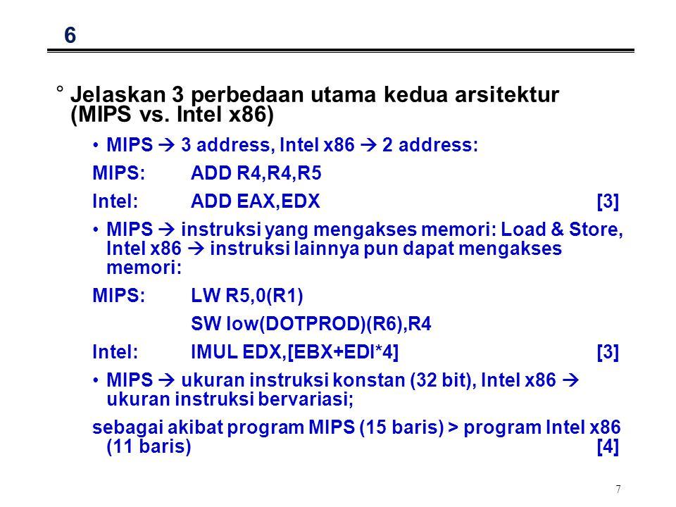 Jelaskan 3 perbedaan utama kedua arsitektur (MIPS vs. Intel x86)
