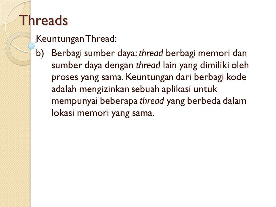 Threads Keuntungan Thread: