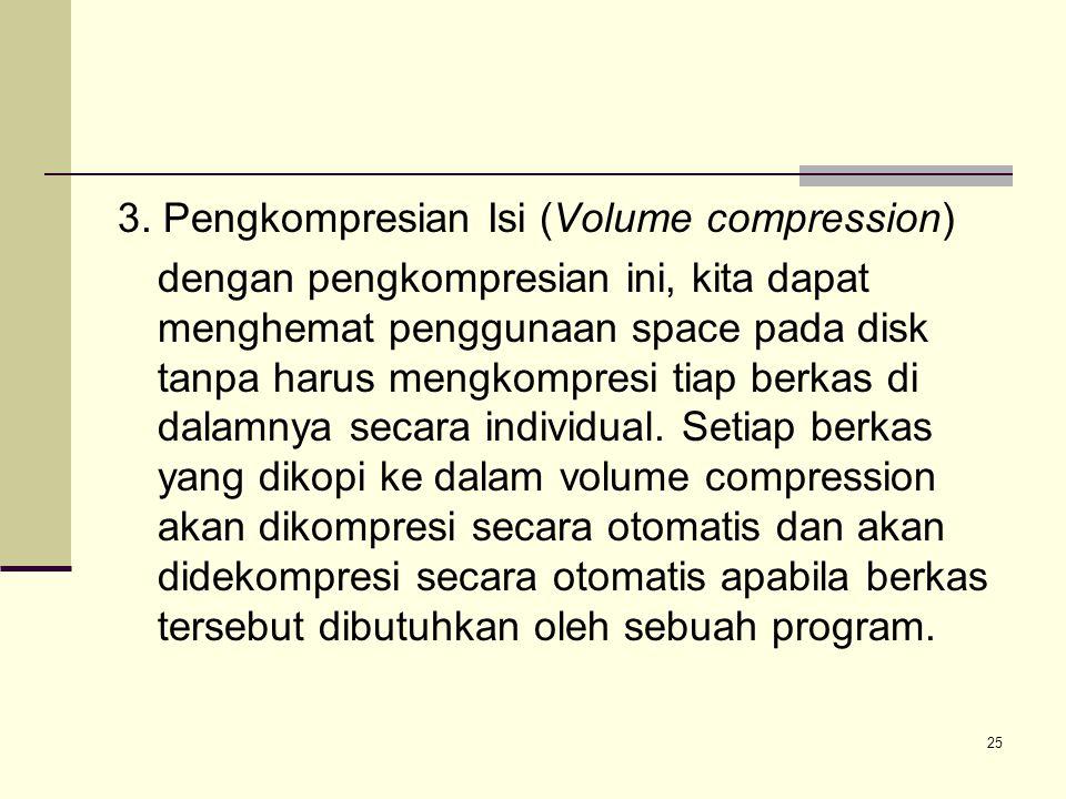 3. Pengkompresian Isi (Volume compression)