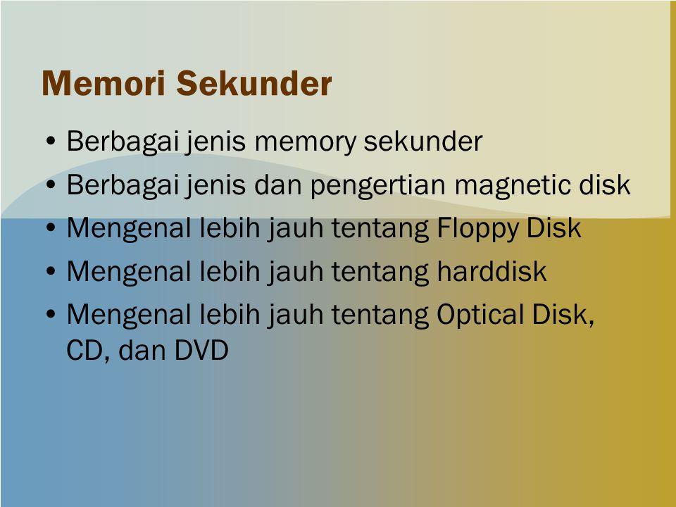 Memori Sekunder Berbagai jenis memory sekunder