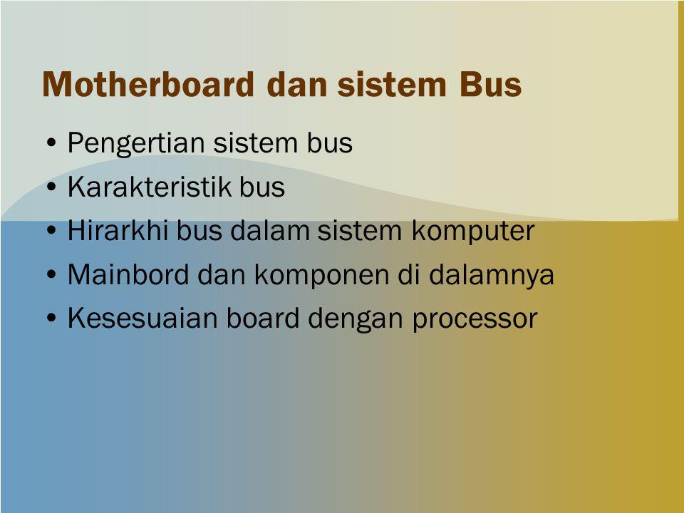 Motherboard dan sistem Bus