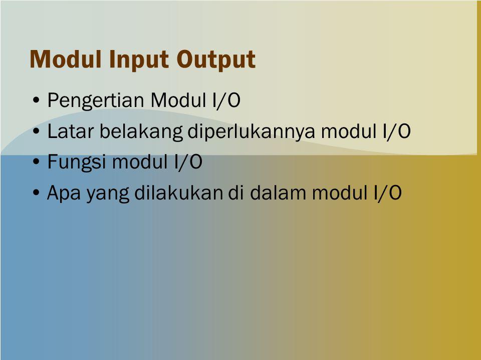 Modul Input Output Pengertian Modul I/O