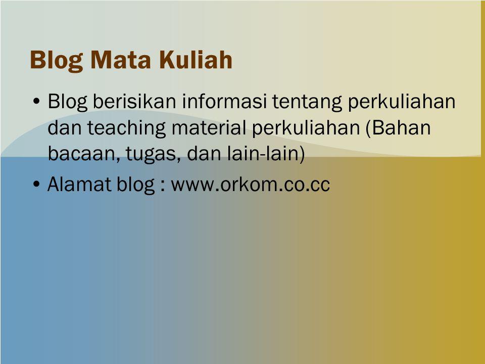 Blog Mata Kuliah Blog berisikan informasi tentang perkuliahan dan teaching material perkuliahan (Bahan bacaan, tugas, dan lain-lain)