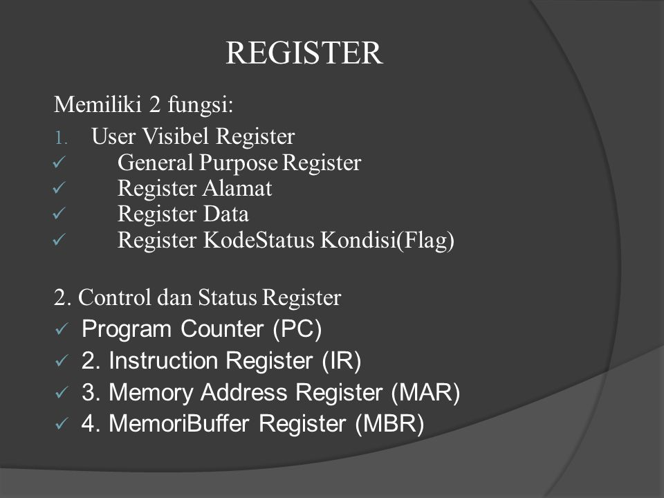 REGISTER Memiliki 2 fungsi: User Visibel Register