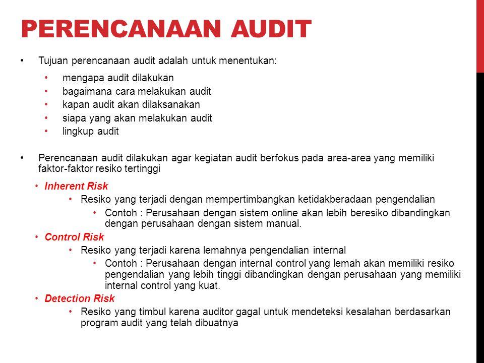 Perencanaan audit Tujuan perencanaan audit adalah untuk menentukan: