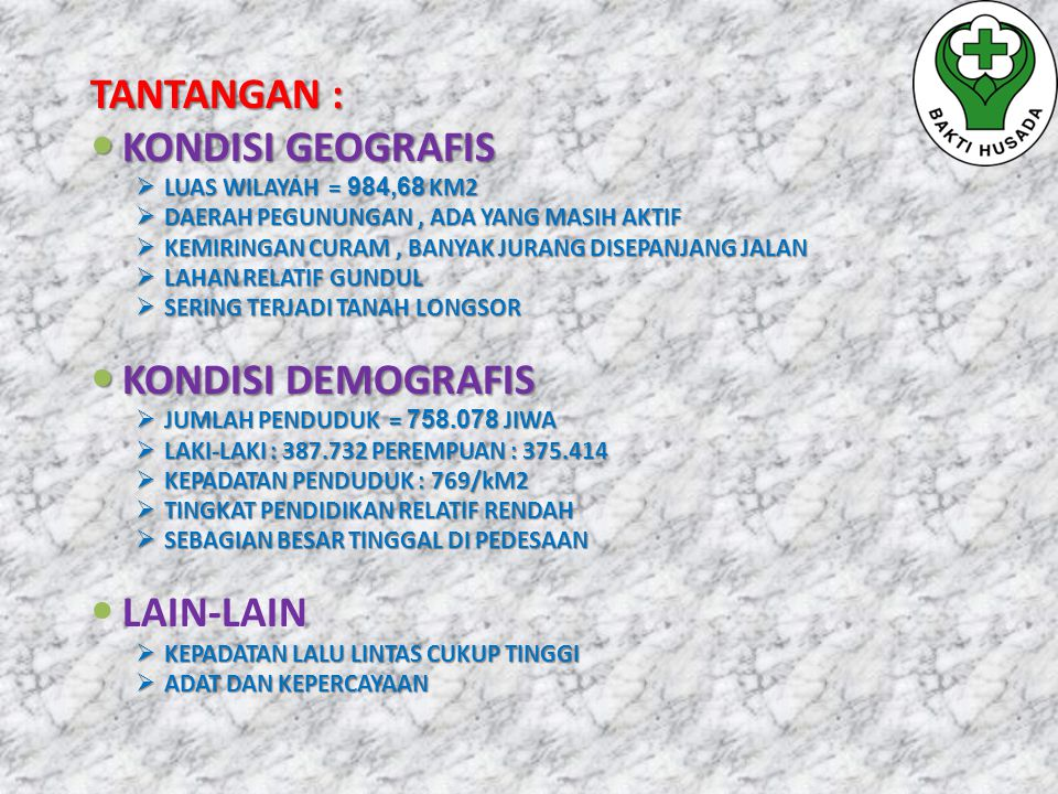 TANTANGAN : KONDISI GEOGRAFIS KONDISI DEMOGRAFIS LAIN-LAIN