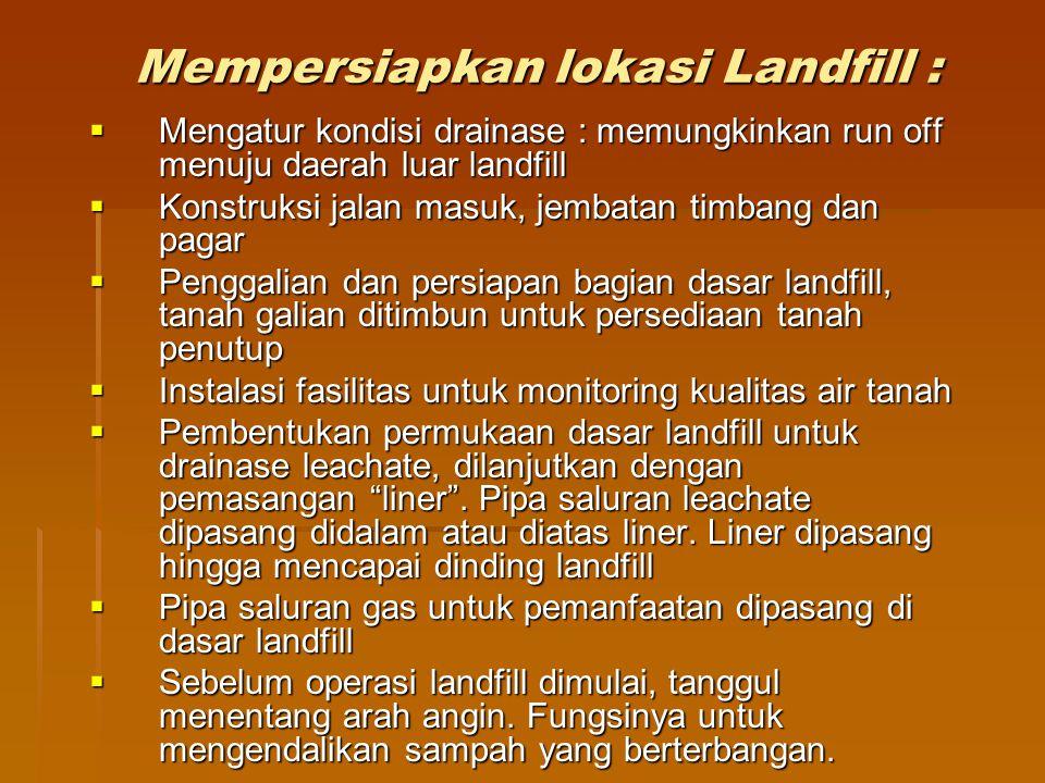 Mempersiapkan lokasi Landfill :