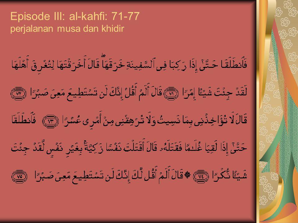 Episode III: al-kahfi: 71-77 perjalanan musa dan khidir