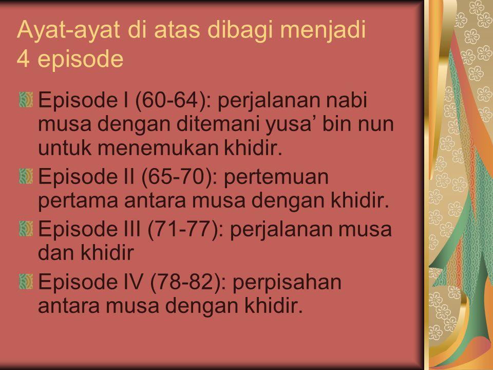 Ayat-ayat di atas dibagi menjadi 4 episode