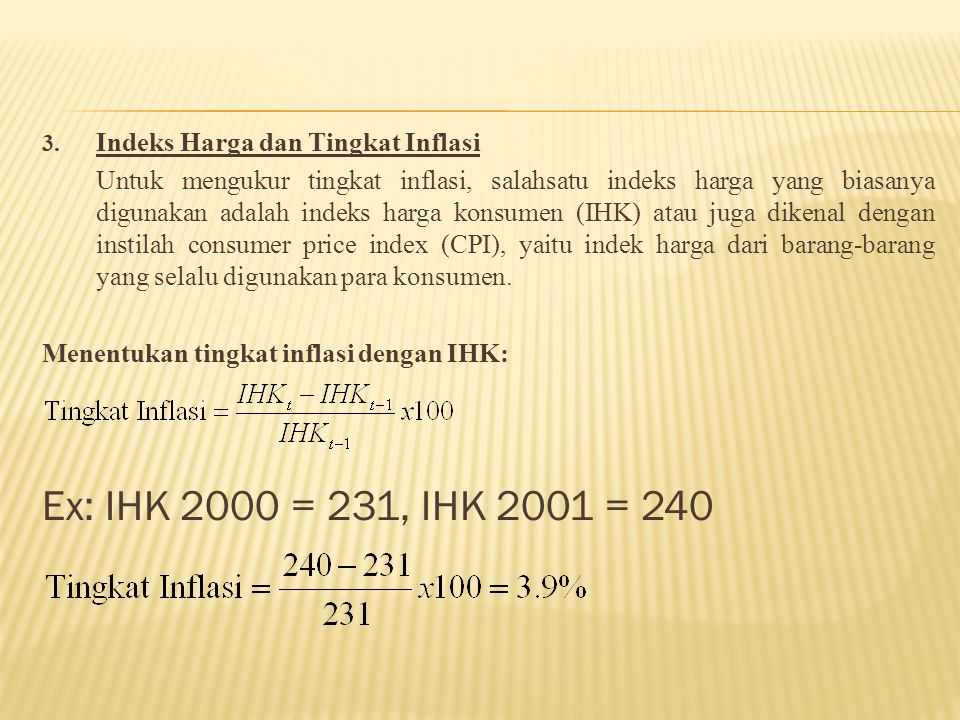 Ex: IHK 2000 = 231, IHK 2001 = 240 Indeks Harga dan Tingkat Inflasi