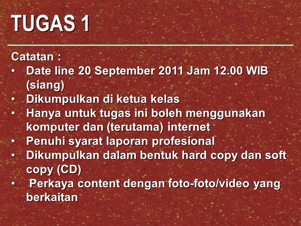 TUGAS 1 Catatan : Date line 20 September 2011 Jam 12.00 WIB (siang)