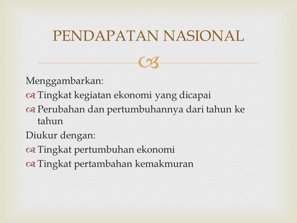 PENDAPATAN NASIONAL Menggambarkan: