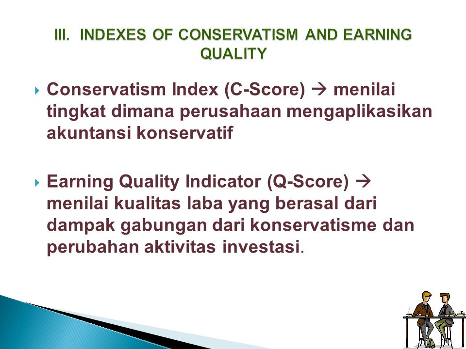 III. INDEXES OF CONSERVATISM AND EARNING QUALITY