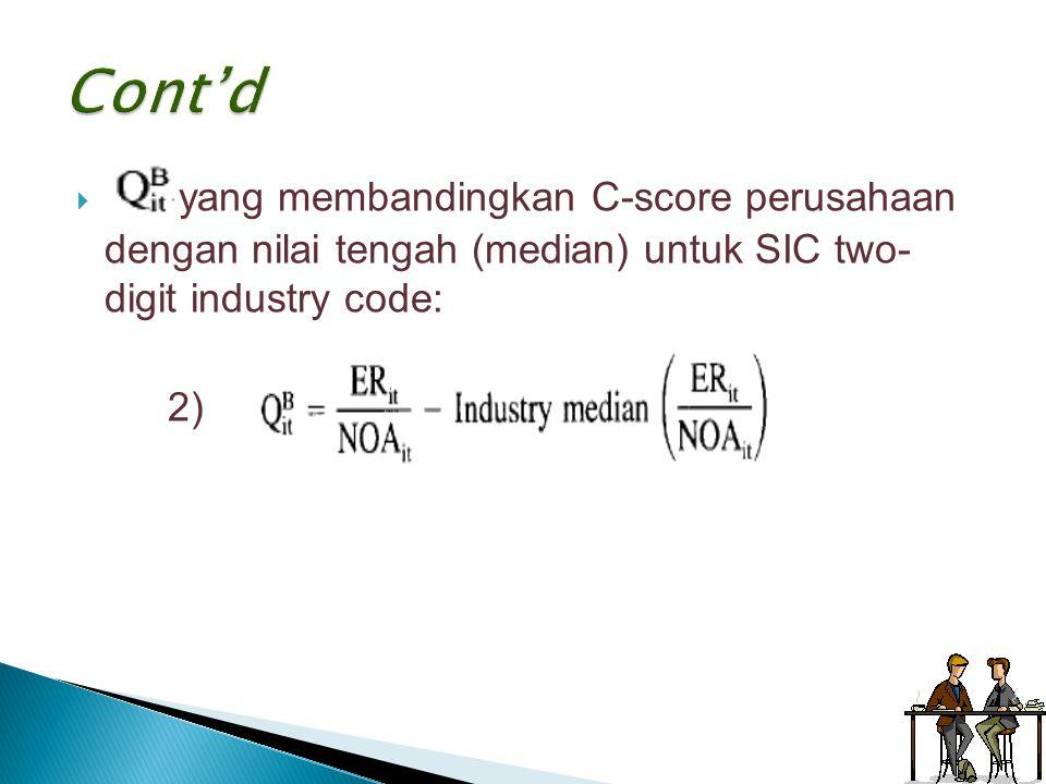 Cont'd yang membandingkan C-score perusahaan dengan nilai tengah (median) untuk SIC two-digit industry code: