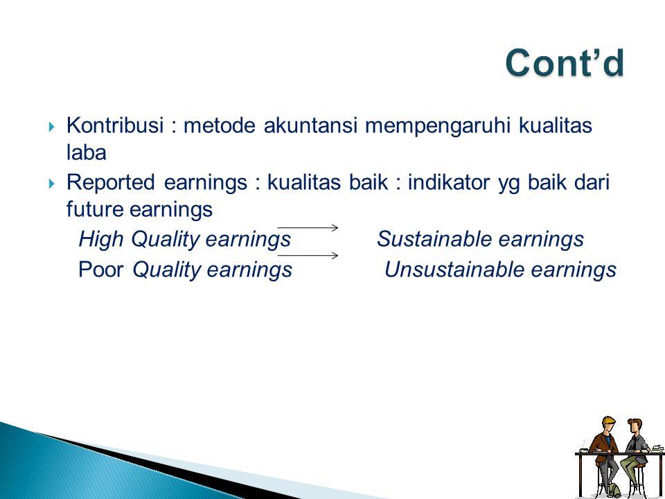 Cont'd Kontribusi : metode akuntansi mempengaruhi kualitas laba