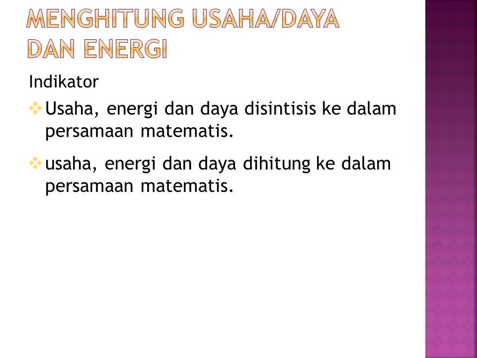 Menghitung Usaha/Daya dan Energi