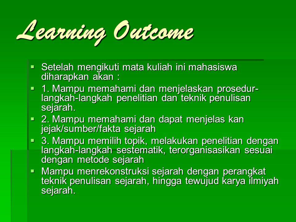 Learning Outcome Setelah mengikuti mata kuliah ini mahasiswa diharapkan akan :