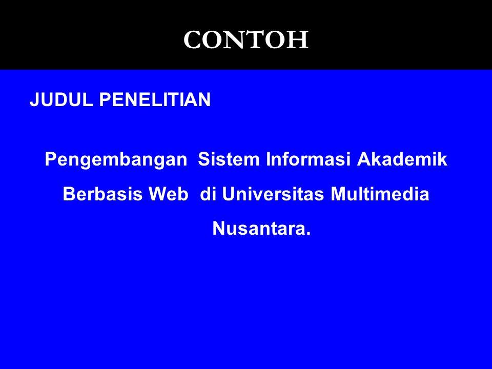 CONTOH JUDUL PENELITIAN Pengembangan Sistem Informasi Akademik