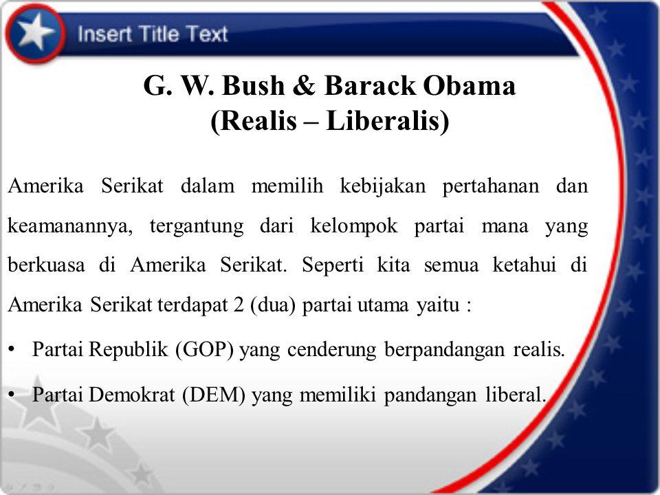 G. W. Bush & Barack Obama (Realis – Liberalis)