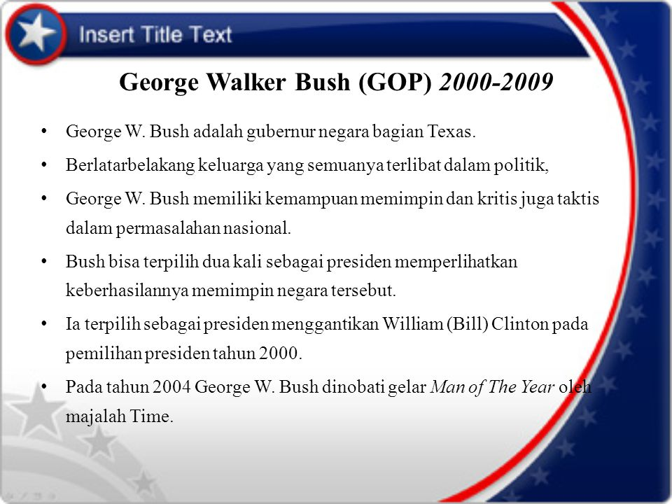 George Walker Bush (GOP) 2000-2009