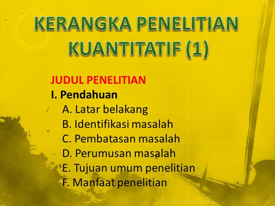 KERANGKA PENELITIAN KUANTITATIF (1)
