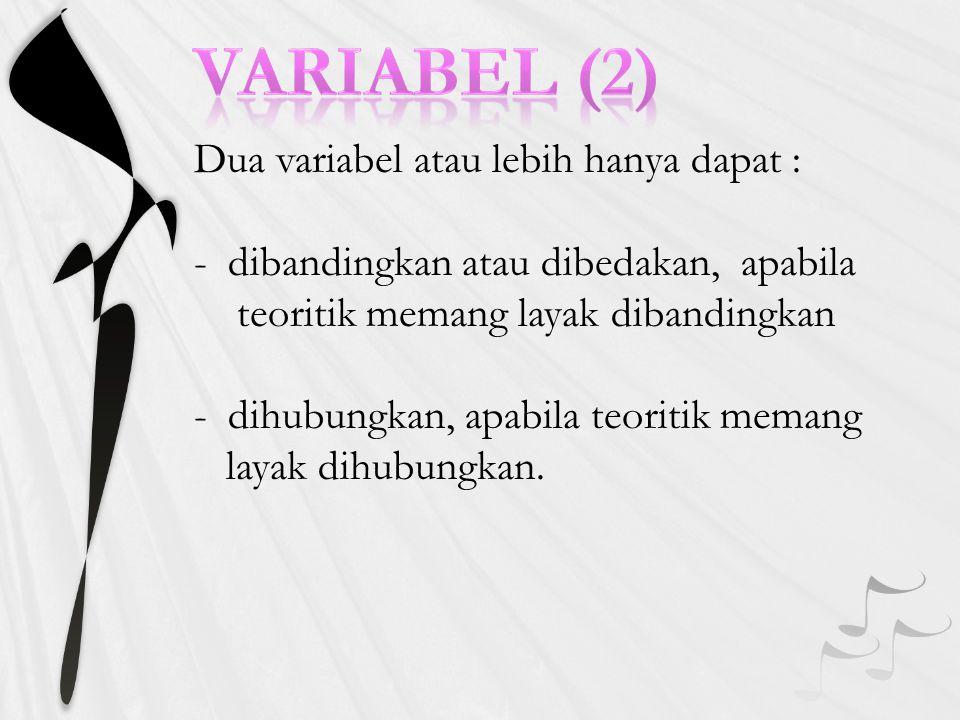 VARIABEL (2) Dua variabel atau lebih hanya dapat :