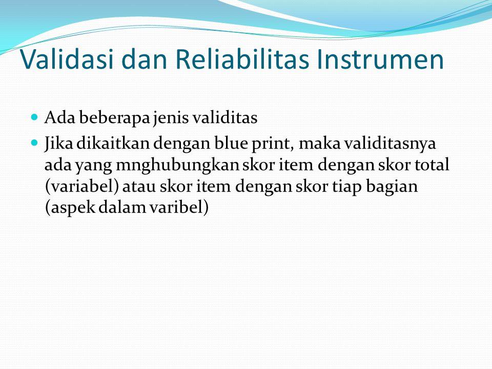 Validasi dan Reliabilitas Instrumen