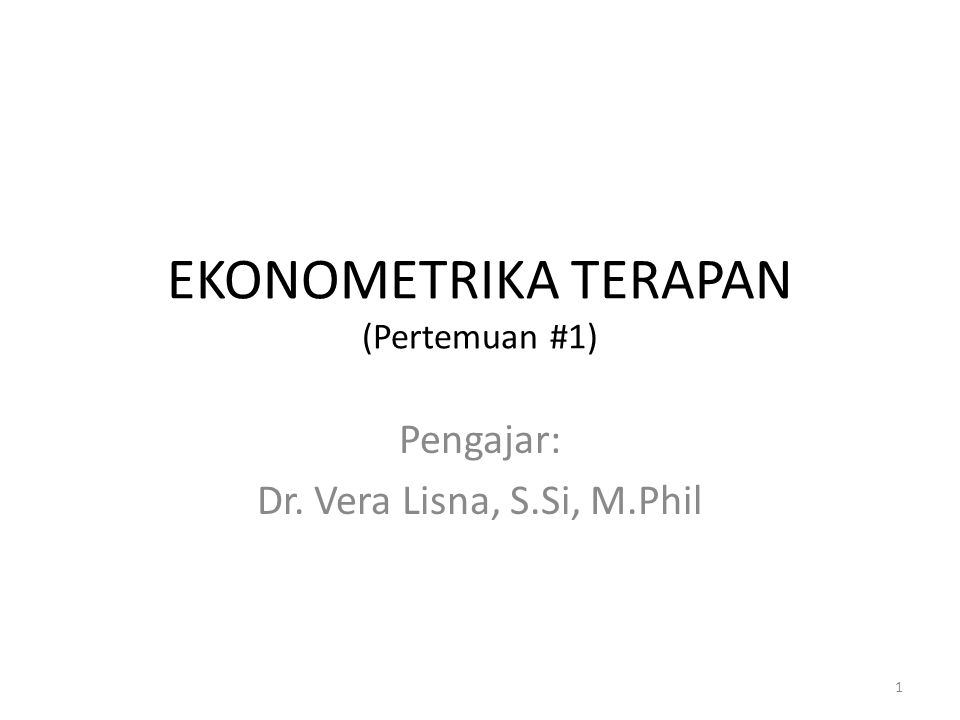 EKONOMETRIKA TERAPAN (Pertemuan #1)