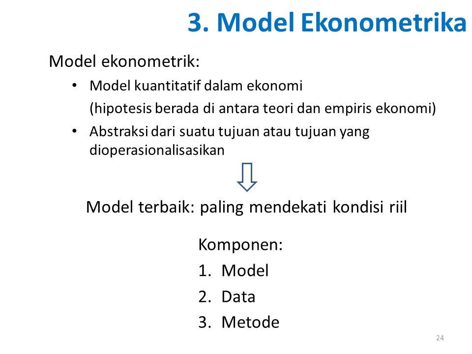 Model terbaik: paling mendekati kondisi riil