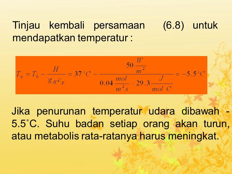 Tinjau kembali persamaan (6.8) untuk mendapatkan temperatur :