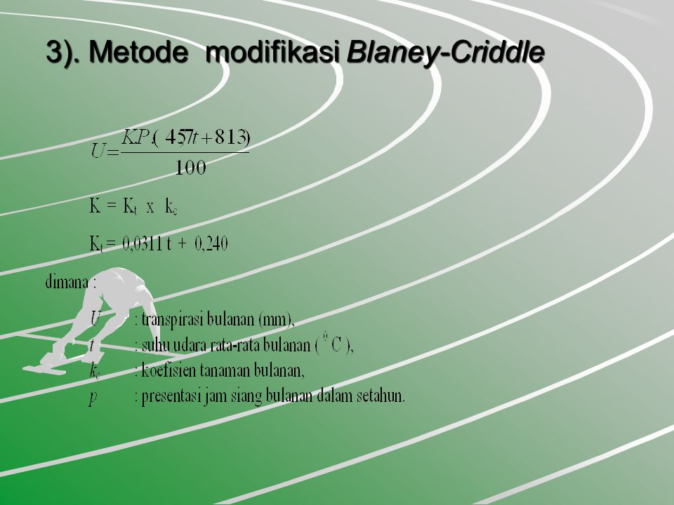3). Metode modifikasi Blaney-Criddle