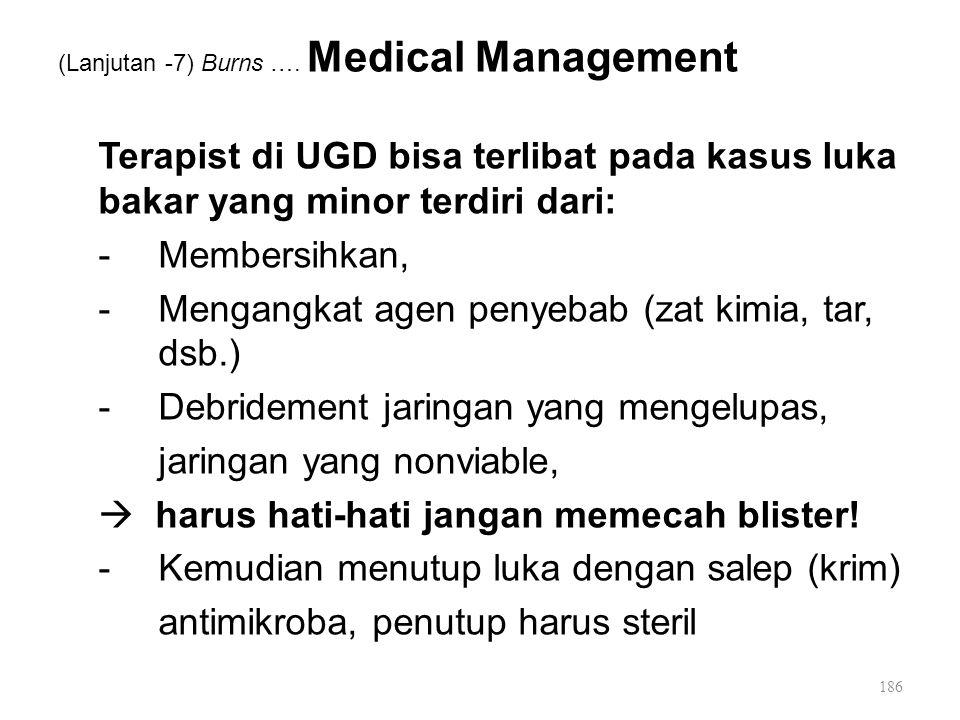 (Lanjutan -7) Burns …. Medical Management