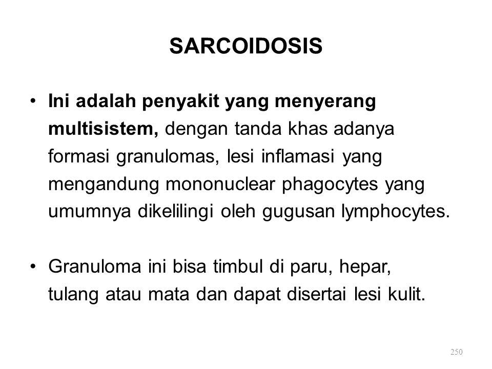 SARCOIDOSIS Ini adalah penyakit yang menyerang
