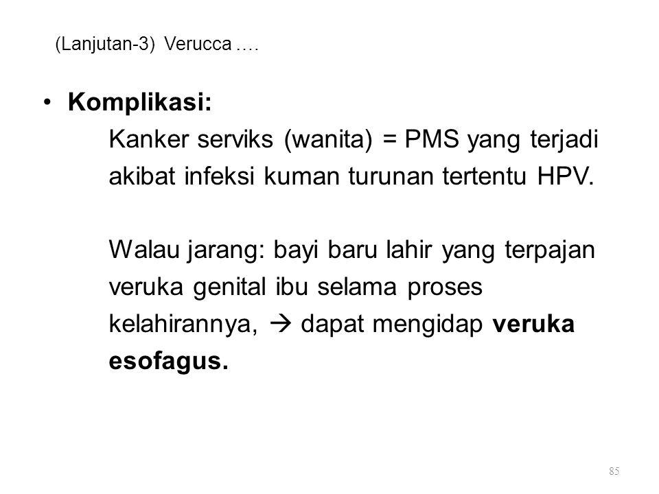 Kanker serviks (wanita) = PMS yang terjadi