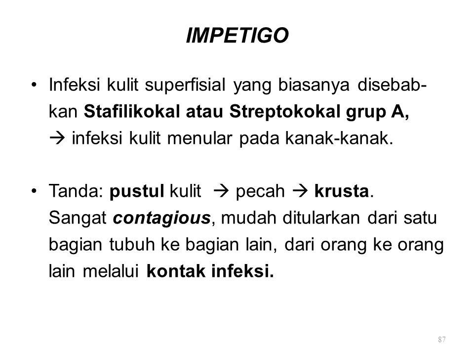 IMPETIGO Infeksi kulit superfisial yang biasanya disebab-