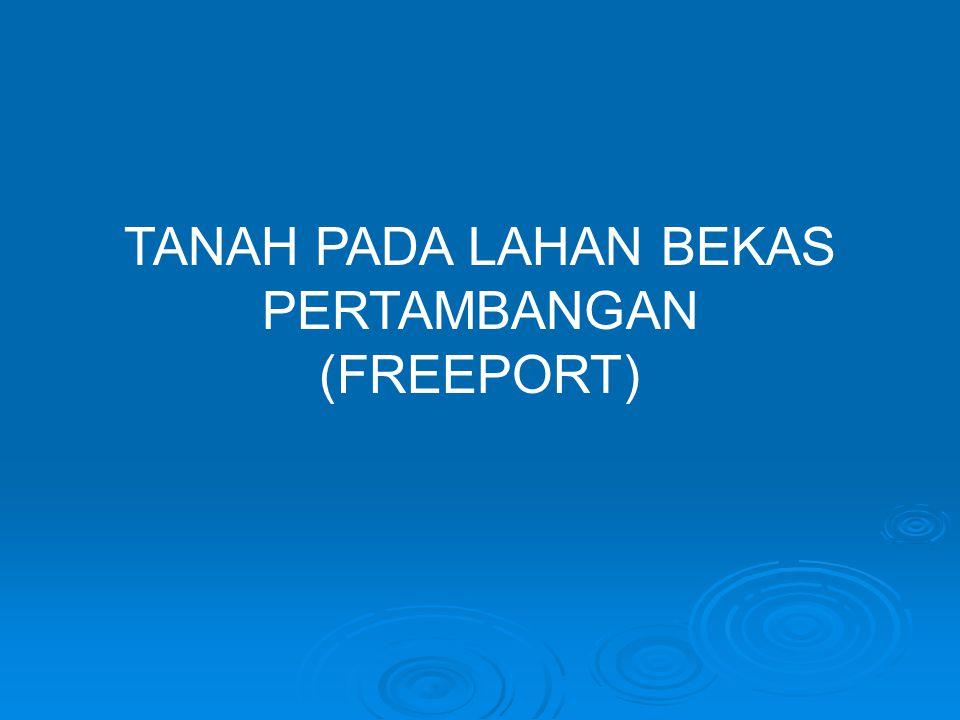 TANAH PADA LAHAN BEKAS PERTAMBANGAN (FREEPORT)