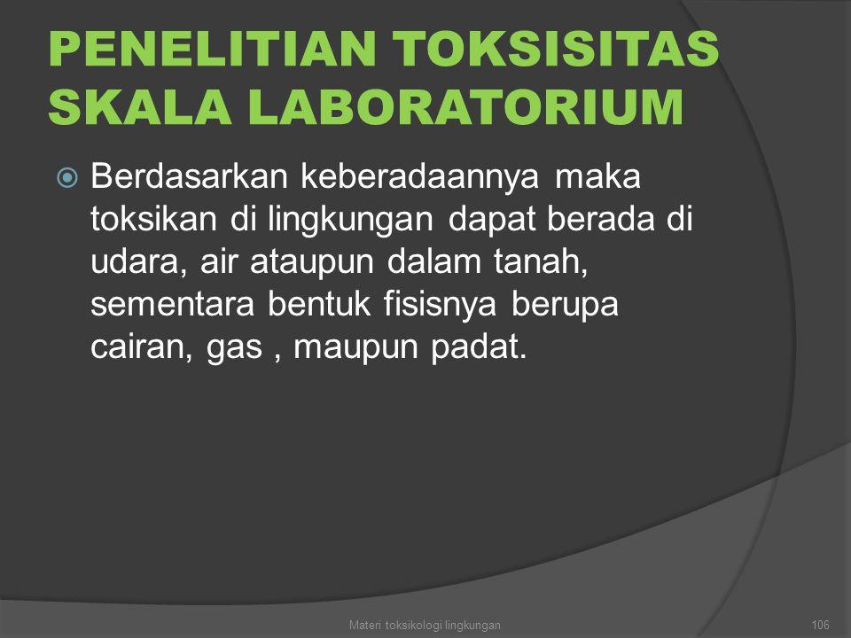 PENELITIAN TOKSISITAS SKALA LABORATORIUM