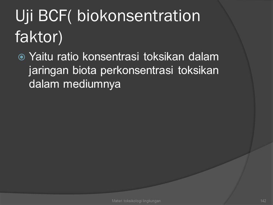 Uji BCF( biokonsentration faktor)