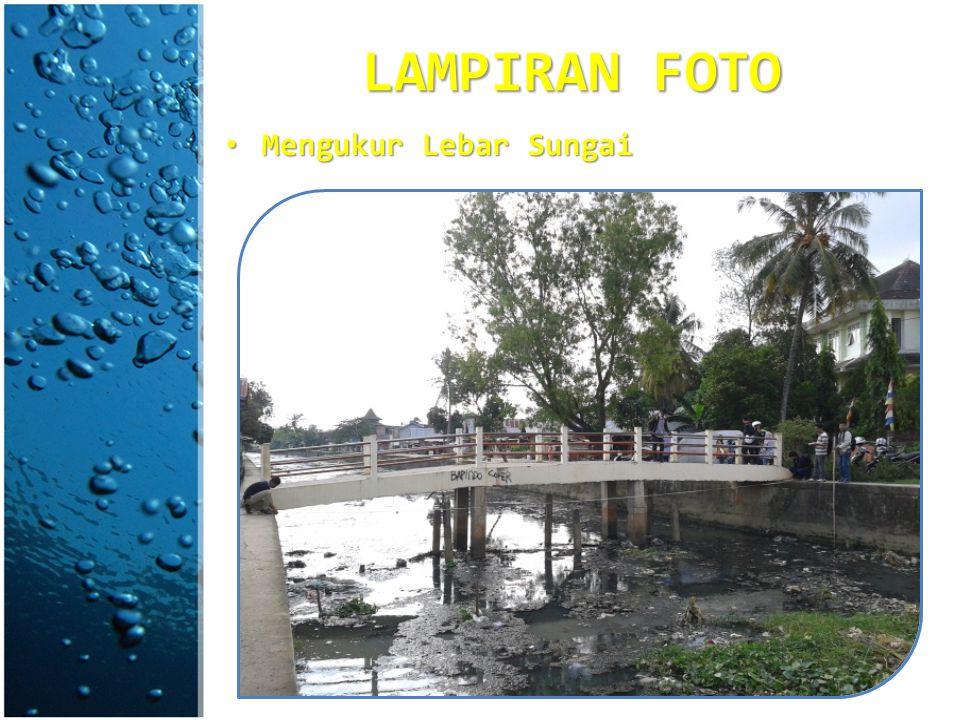 LAMPIRAN FOTO Mengukur Lebar Sungai