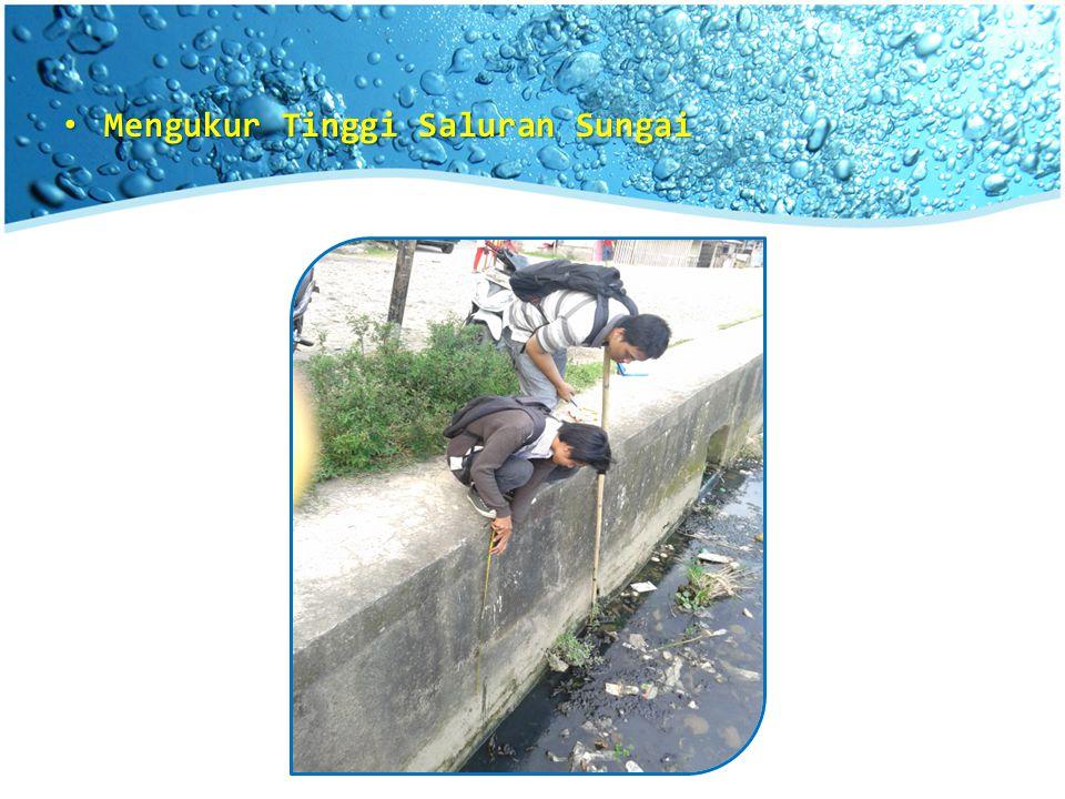 Mengukur Tinggi Saluran Sungai