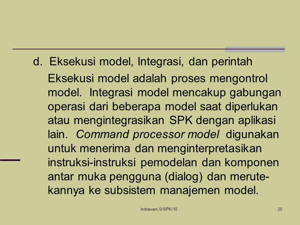 d. Eksekusi model, Integrasi, dan perintah