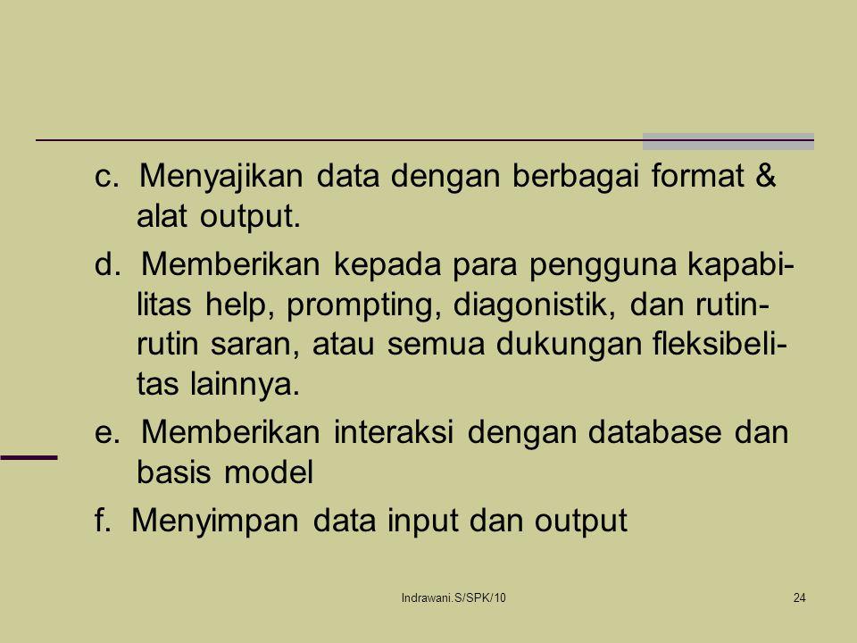 c. Menyajikan data dengan berbagai format & alat output.