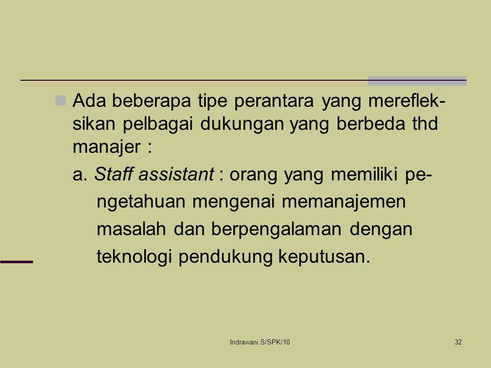 a. Staff assistant : orang yang memiliki pe-