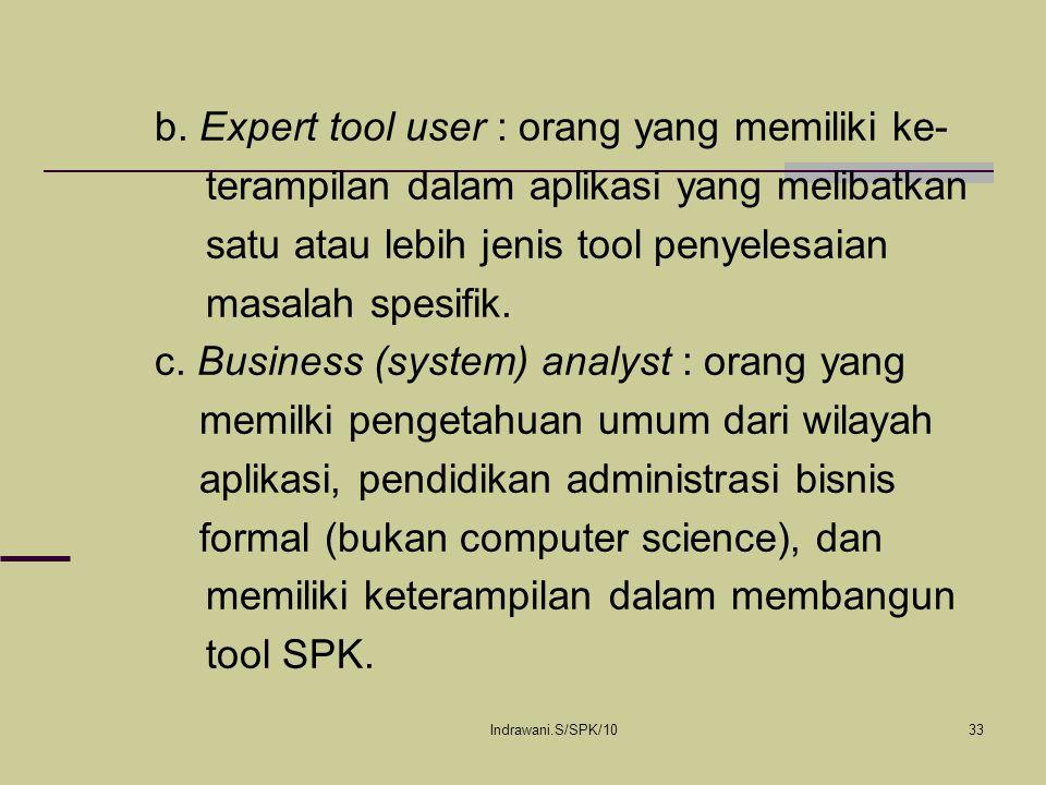 b. Expert tool user : orang yang memiliki ke-