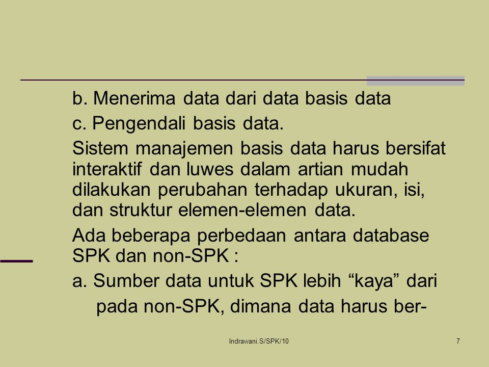 b. Menerima data dari data basis data c. Pengendali basis data.