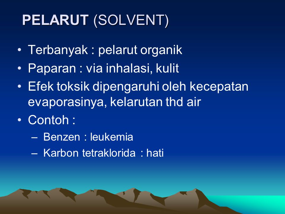 PELARUT (SOLVENT) Terbanyak : pelarut organik