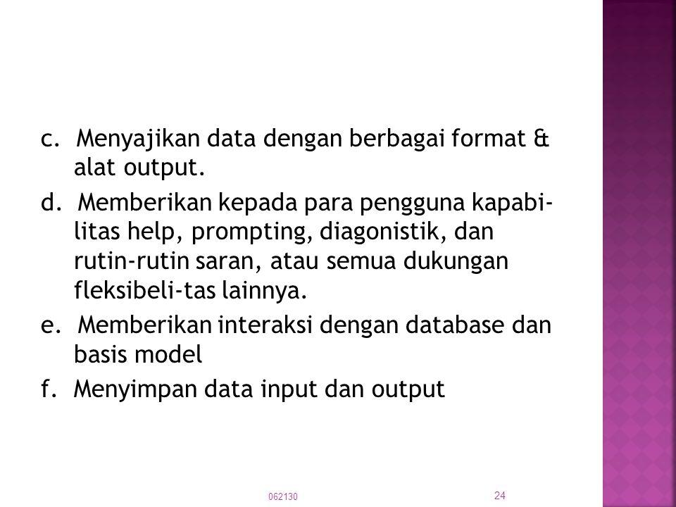 c. Menyajikan data dengan berbagai format & alat output. d