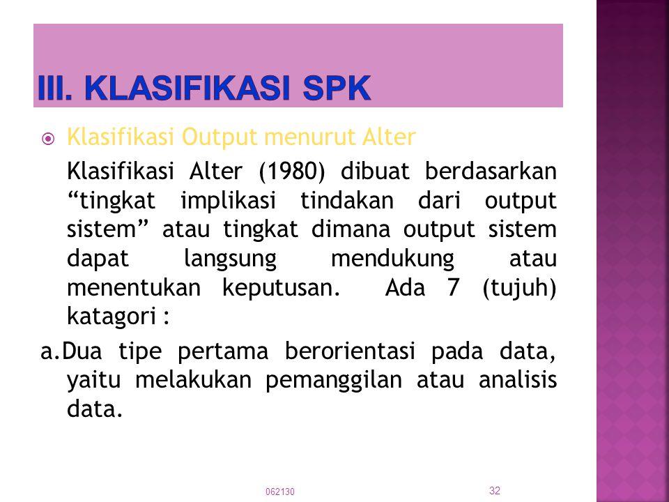 III. KLASIFIKASI SPK Klasifikasi Output menurut Alter
